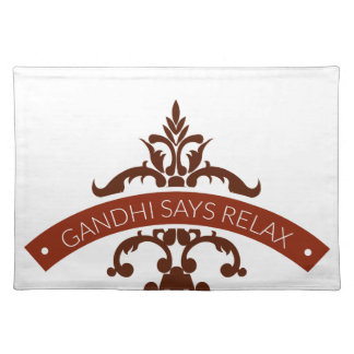 ghandi says relax placemat