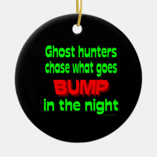 Ghost Hunters Chase What Goes Bump Round Ceramic Ornament
