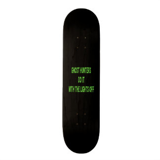 Ghost Hunters Do It  - Black Background Skate Deck