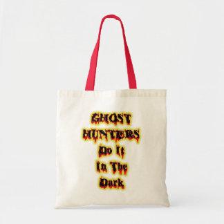 Ghost Hunters Do It In the dark Tote Bag