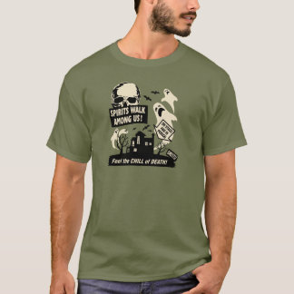 "Ghost Hunting - ""Spirits Walk Among Us!"" T-Shirt"