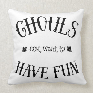 Ghouls Just Want to Have Fun Pillow