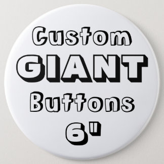 """Giant 6"""" Button Pin Badge"""
