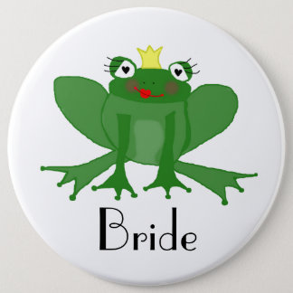 Giant Bride Badge with Princess Frog 6 Inch Round Button