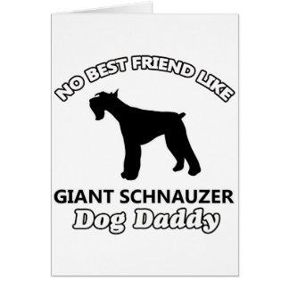 Giant Schnauzer Dog Daddy Greeting Card