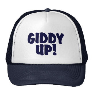 GIDDY UP !     Trucker Hat