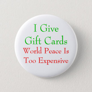 Gift Cards or World Peace 2 Inch Round Button
