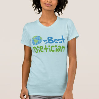 Gift Idea For Dietician (Worlds Best) T-Shirt