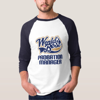 Gift Idea For Probation Manager (Worlds Best) T-Shirt