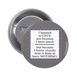 GIFT Positive Wisdom - Encourage giving for causes 2 Inch Round Button