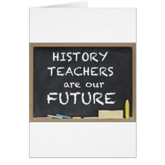 GIFTS FOR HISTORY TEACHERS GREETING CARD