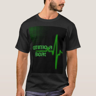 Gimme a Beat T-Shirt