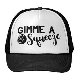 Gimme A Squeeze Apparel Trucker Hat
