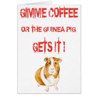 Gimme Coffee! Card