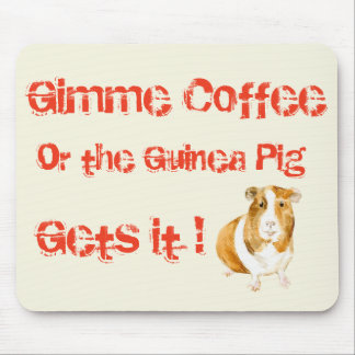Gimme Coffee! Mouse Pad