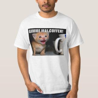 Gimme Mai COFFEH! T-Shirt