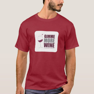 Gimme More Wine T-Shirt