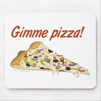 Gimme Pizza Pizza Lovers Mouse Pad