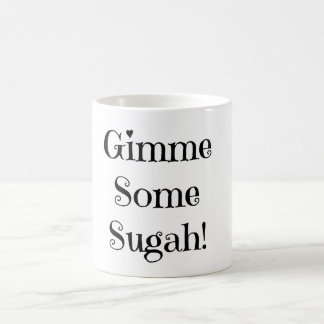 """Gimme Some Sugah"" Coffee Mug"