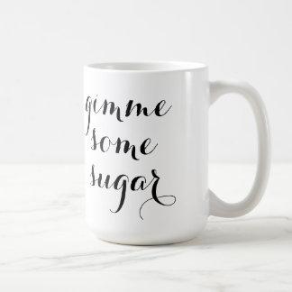 Gimme Some Sugar Mug