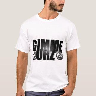 Gimme Urz T-Shirt
