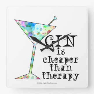 GIN is cheaper than therapy ` Square Wall Clock