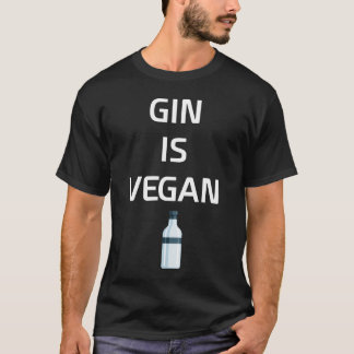 Gin is Vegan Liquor Drinking T-Shirt