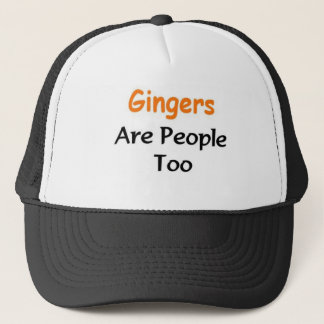 Gingers Are people too Trucker Hat