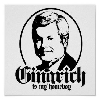 GINGRICH IS MY HOMEBOY PRINT