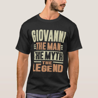 Giovanni The Man The Myth T-Shirt