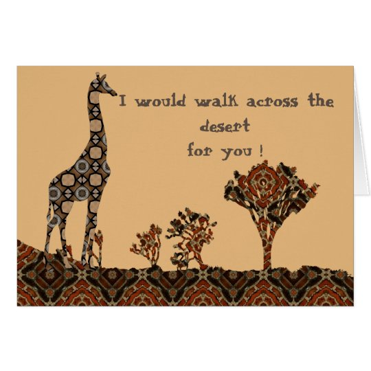 Giraffe - I Would Walk Across The Desert For You Card