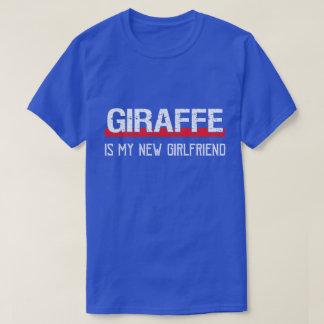 Giraffe Is My New Girlfriend Funny Valentine's Day T-Shirt
