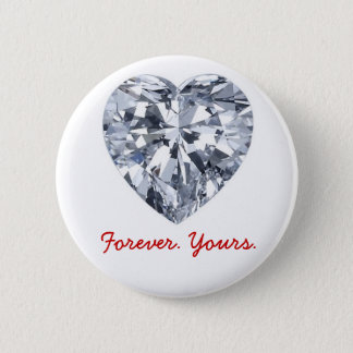Giraux0807-Diamond-Heart, Forever. Yours. 2 Inch Round Button