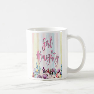 Girl Almighty, strong women, quotes Coffee Mug