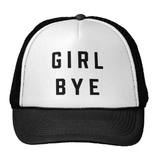 Girl, Bye   Quote Trucker Hat