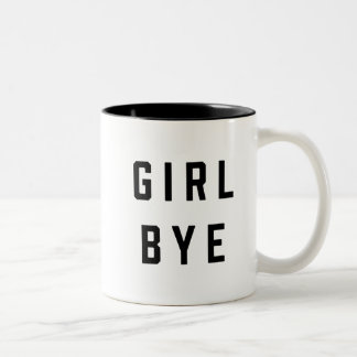 Girl, Bye | Quote Two-Tone Coffee Mug
