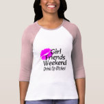 Girl Friends Weekend Drink Up Bitches Tshirt