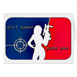 Girl Gamer Pwns You! Greeting Card