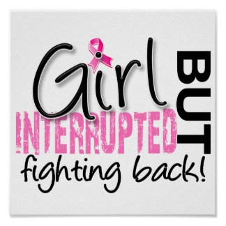 Girl Interrupted 2 Breast Cancer Posters