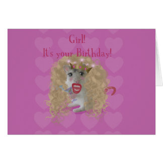 Girl It's your Birthday! Card