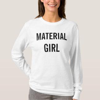 Girl material T-Shirt