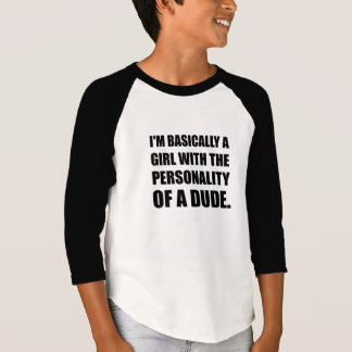 Girl Personality Of Dude T-Shirt