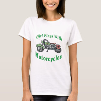 Girl Plays With Motorcycles T-Shirt