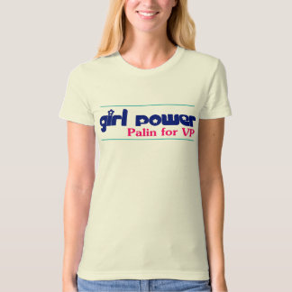 Girl Power - Sarah Palin for VP T-Shirt