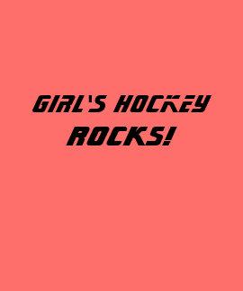 Girl s Hockey ROCKS Tshirts