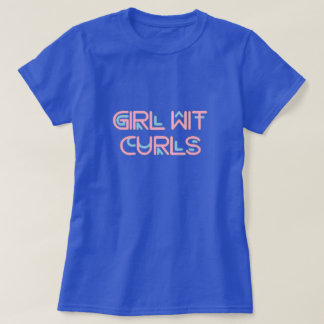 Girl Wit Curls T-Shirt