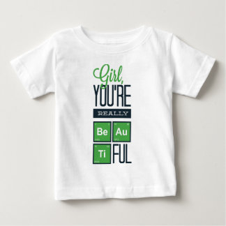 girl you are really beautiful baby T-Shirt
