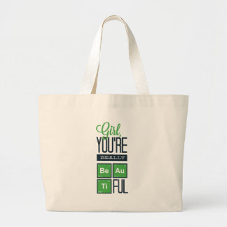 girl you are really beautiful large tote bag