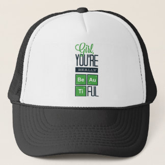 girl you are really beautiful trucker hat