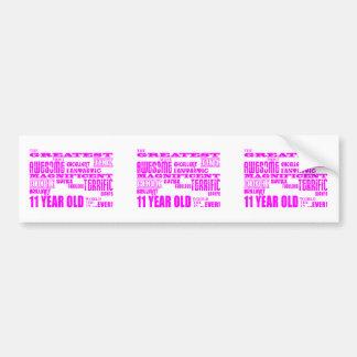 Girls 11th Birthdays : Pink Greatest 11 Year Old Bumper Sticker